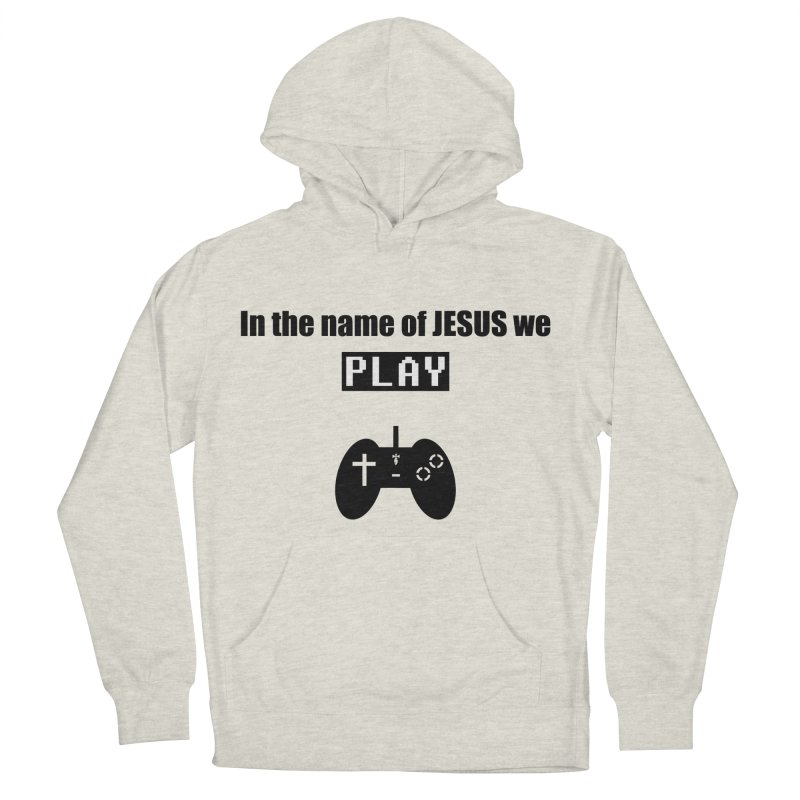 In the name of JESUS we Play - wt Men's Pullover Hoody by SwordSharp.com Shop