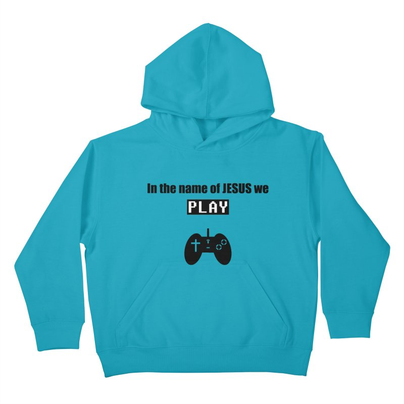 In the name of JESUS we Play - wt in Kids Pullover Hoody Cyan by SwordSharp.com Shop