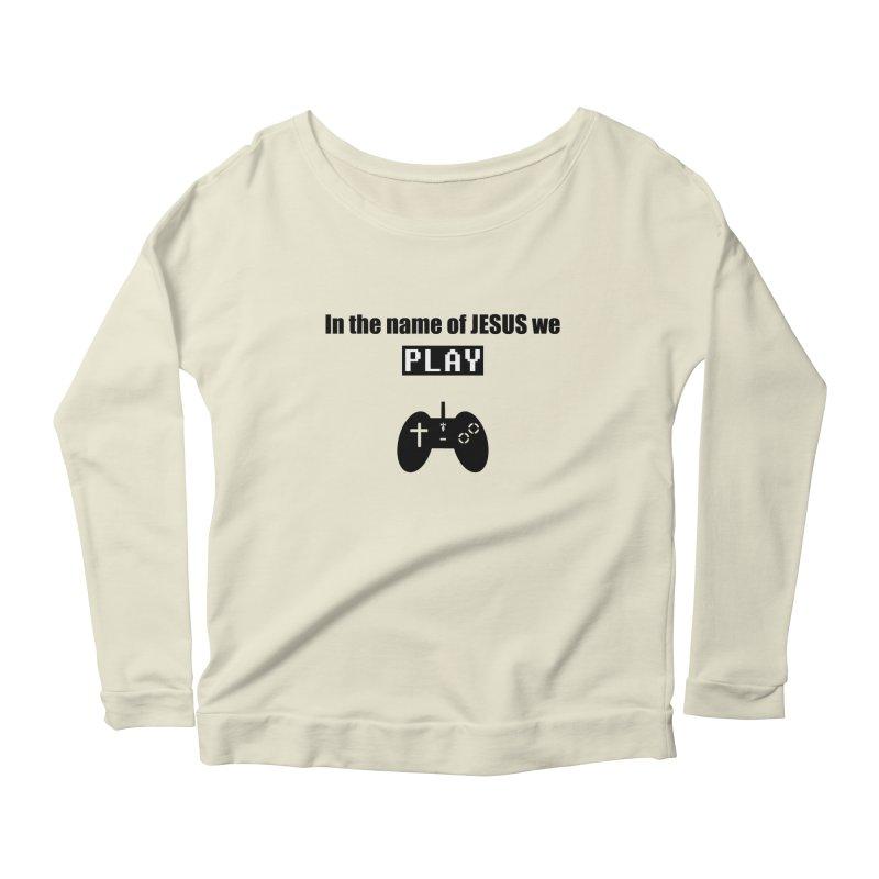 In the name of JESUS we Play - wt Women's Scoop Neck Longsleeve T-Shirt by SwordSharp.com Shop