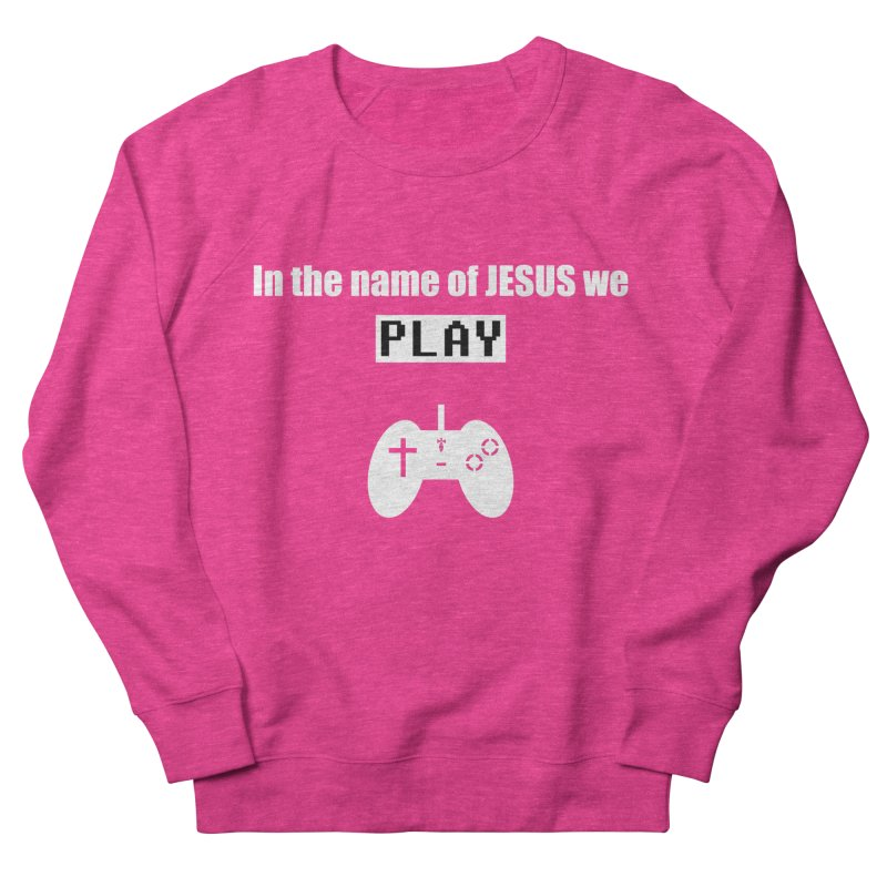 In the name of JESUS we Play - blk in Women's French Terry Sweatshirt Heather Heliconia by SwordSharp.com Shop