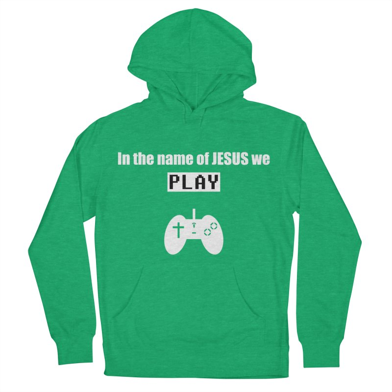 In the name of JESUS we Play - blk Women's French Terry Pullover Hoody by SwordSharp.com Shop