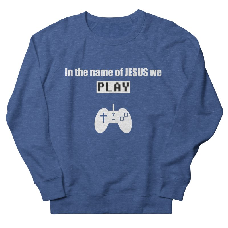 In the name of JESUS we Play - blk Men's French Terry Sweatshirt by SwordSharp.com Shop