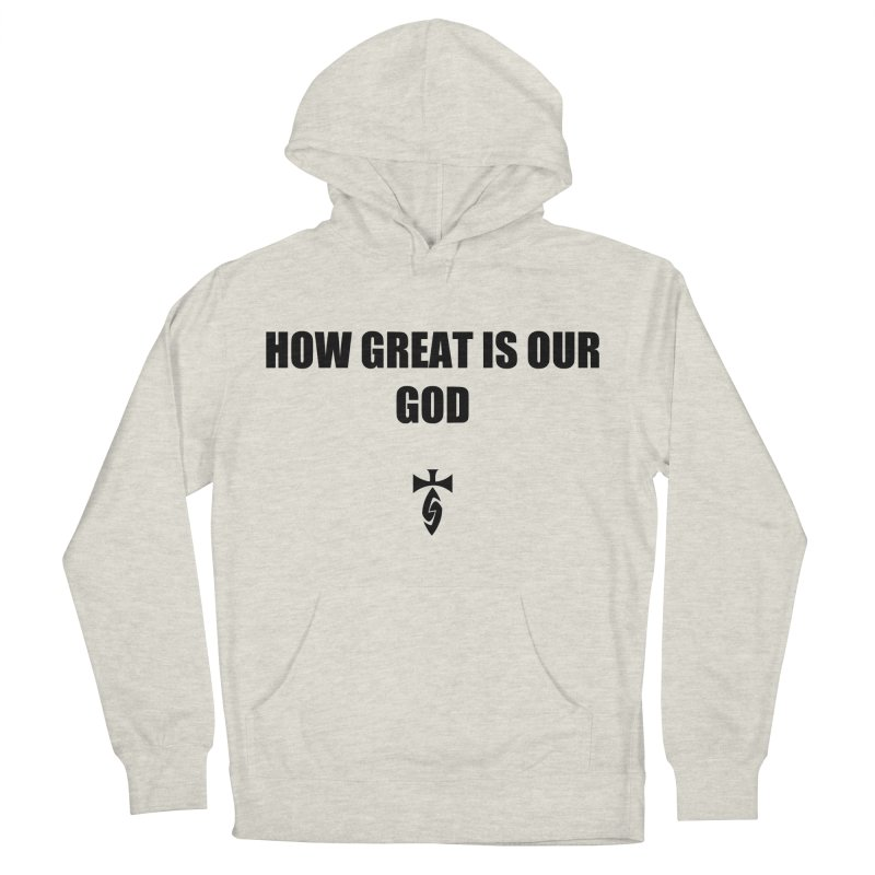 How Great is Our God Women's Pullover Hoody by SwordSharp.com Shop