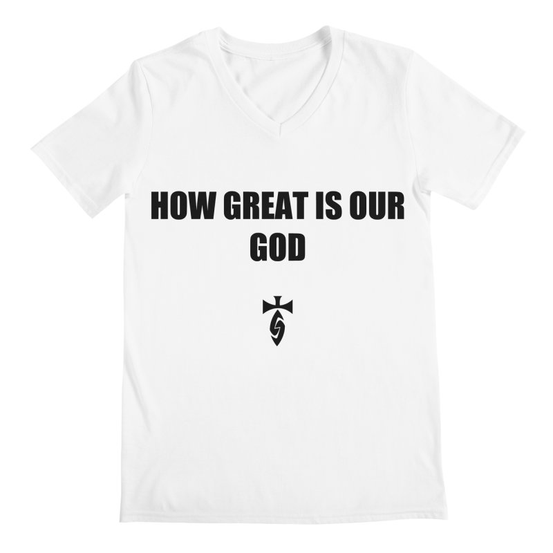 How Great is Our God Men's Regular V-Neck by SwordSharp.com Shop