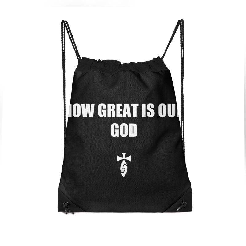How Great is Our God - Blk Accessories Drawstring Bag Bag by SwordSharp.com Shop