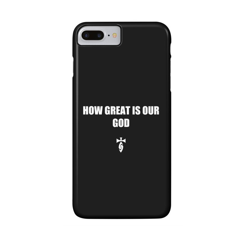 How Great is Our God - Blk Accessories Phone Case by SwordSharp.com Shop