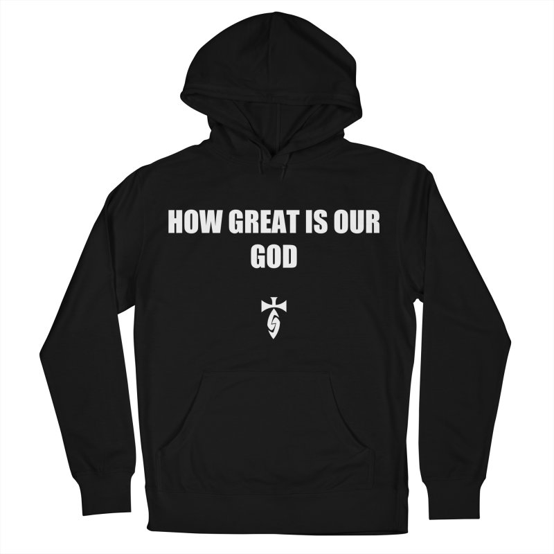 How Great is Our God - Blk Men's French Terry Pullover Hoody by SwordSharp.com Shop