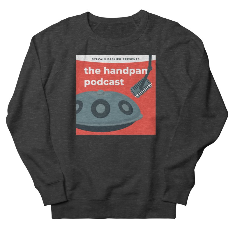 The Handpan Podcast Women's French Terry Sweatshirt by Handpan Merch (T-shirts, Hoodies, Accessories)