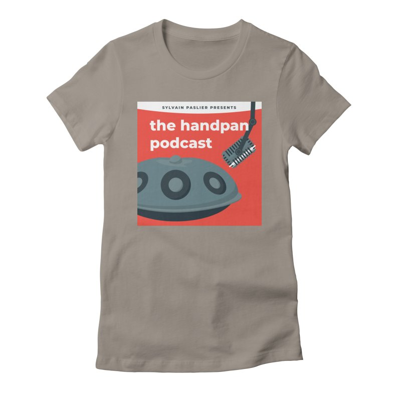 The Handpan Podcast Women's Fitted T-Shirt by Handpan Merch (T-shirts, Hoodies, Accessories)