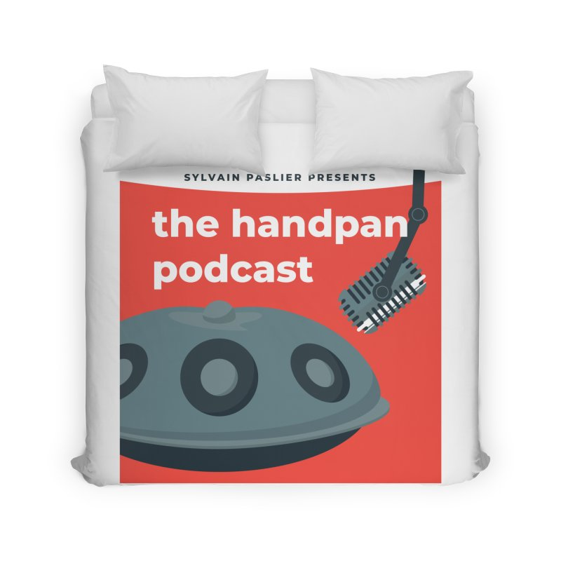 The Handpan Podcast Home Duvet by Handpan Merch (T-shirts, Hoodies, Accessories)
