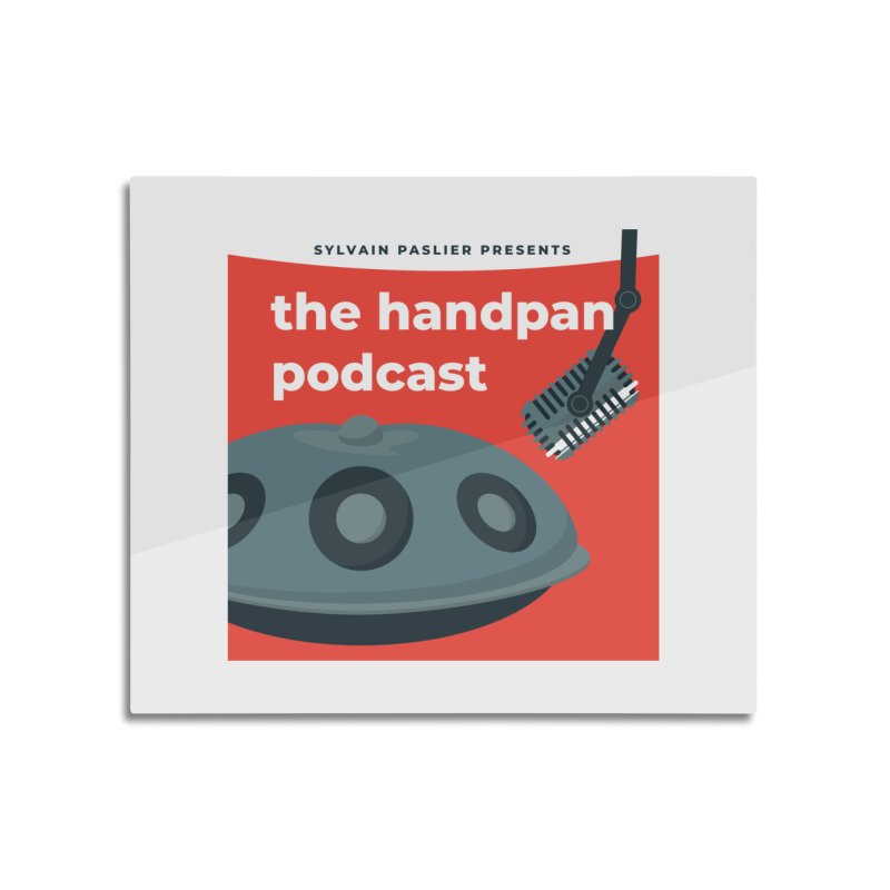 The Handpan Podcast Home Mounted Acrylic Print by Handpan Merch (T-shirts, Hoodies, Accessories)