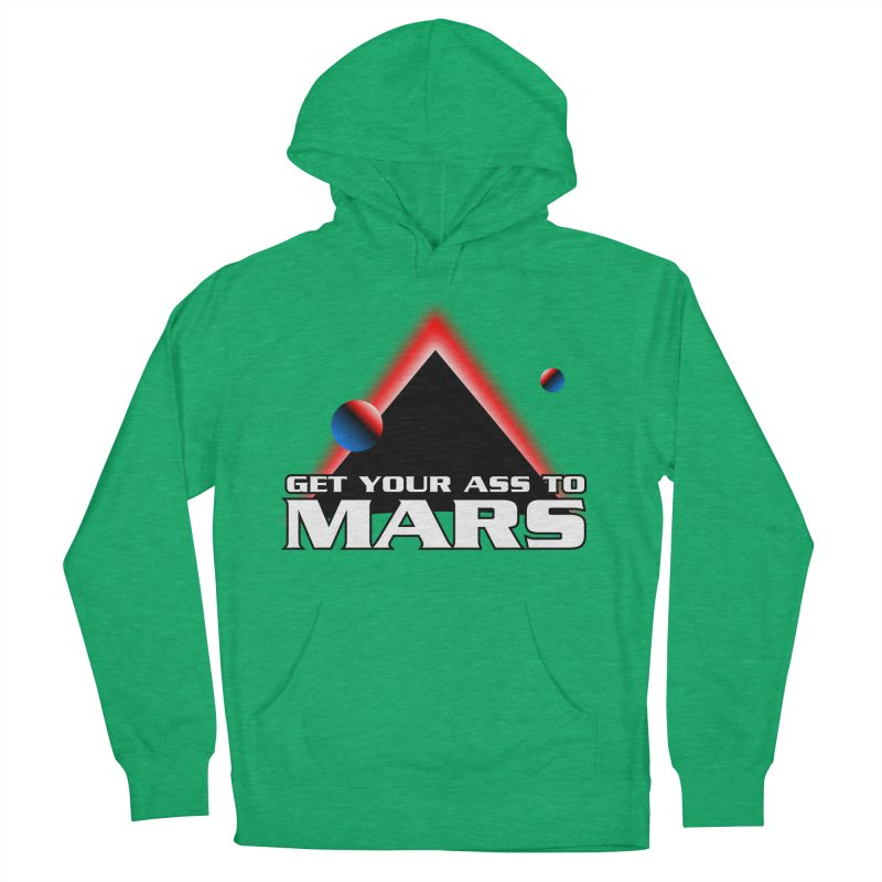 Get Your Ass to Mars Men's Pullover Hoody by synaptyx's Artist Shop