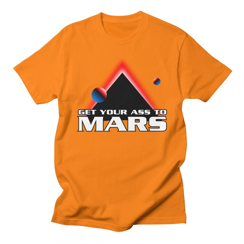 Get Your Ass to Mars Men's T-Shirt by synaptyx's Artist Shop