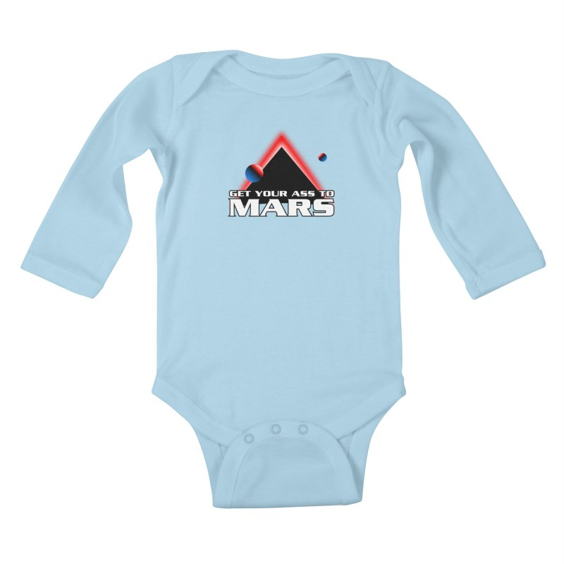 Get Your Ass to Mars Kids Baby Longsleeve Bodysuit by synaptyx's Artist Shop