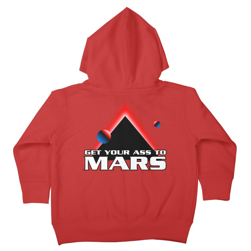Get Your Ass to Mars Kids Toddler Zip-Up Hoody by synaptyx's Artist Shop
