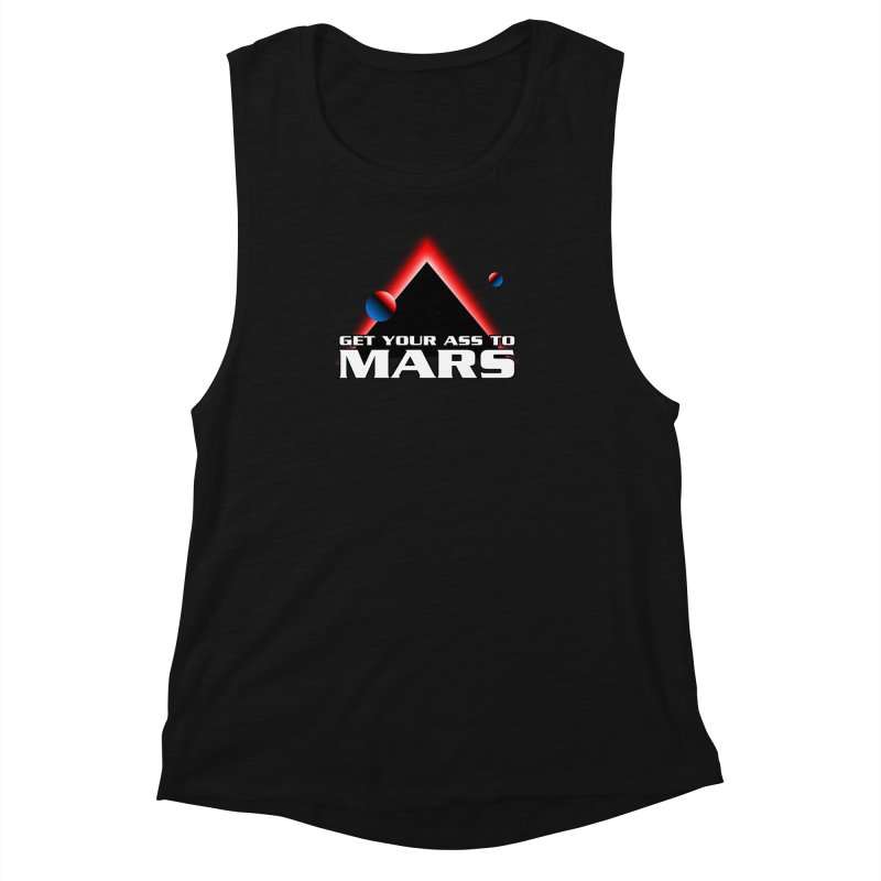 Get Your Ass to Mars Women's Muscle Tank by synaptyx's Artist Shop