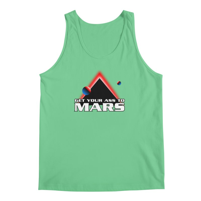 Get Your Ass to Mars Men's Tank by synaptyx's Artist Shop