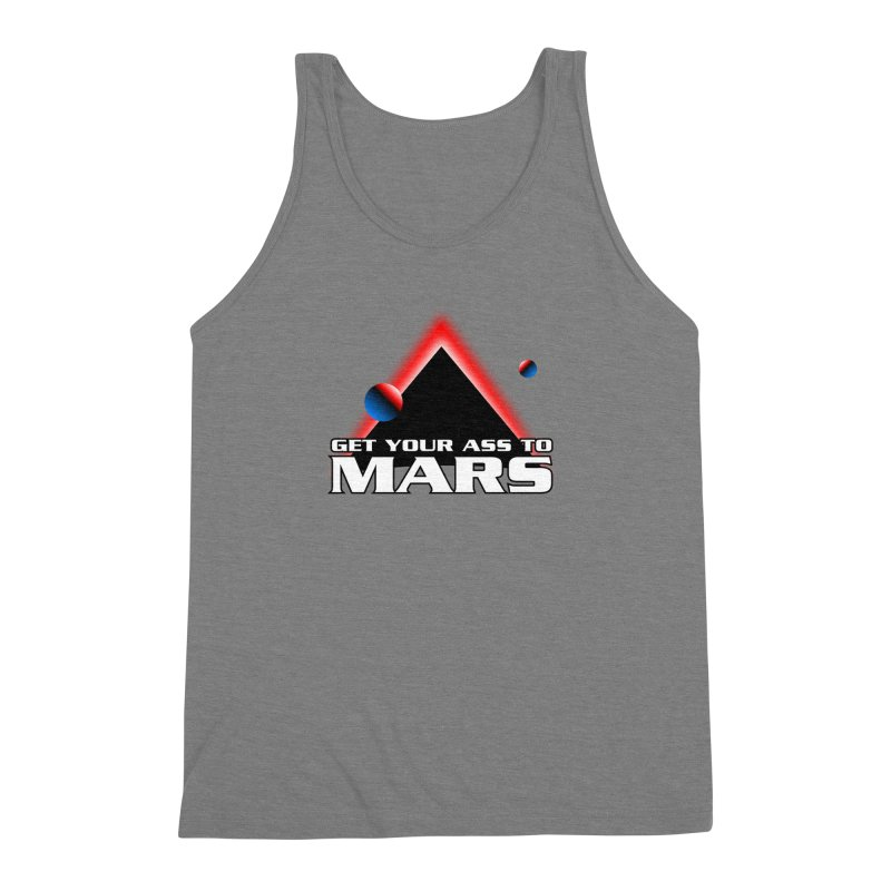Get Your Ass to Mars Men's Triblend Tank by synaptyx's Artist Shop