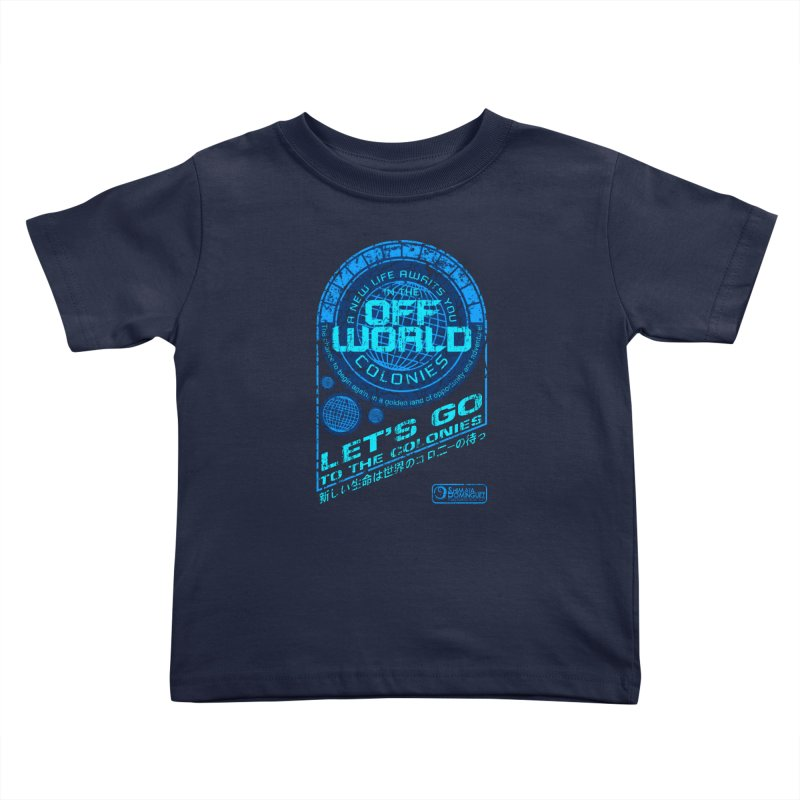 Off World Kids Toddler T-Shirt by synaptyx's Artist Shop