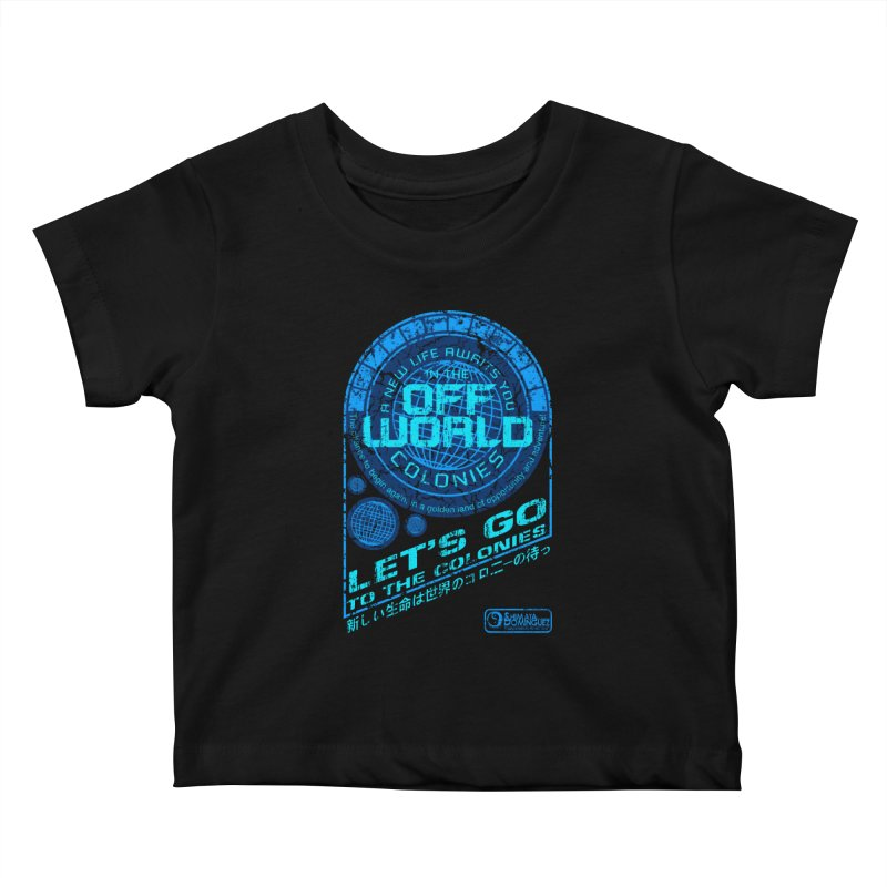 Off World Kids Baby T-Shirt by synaptyx's Artist Shop