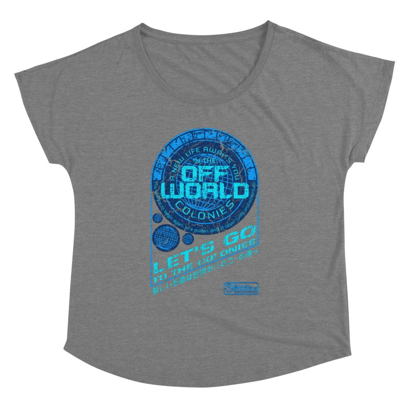 Off World Women's Dolman by synaptyx's Artist Shop