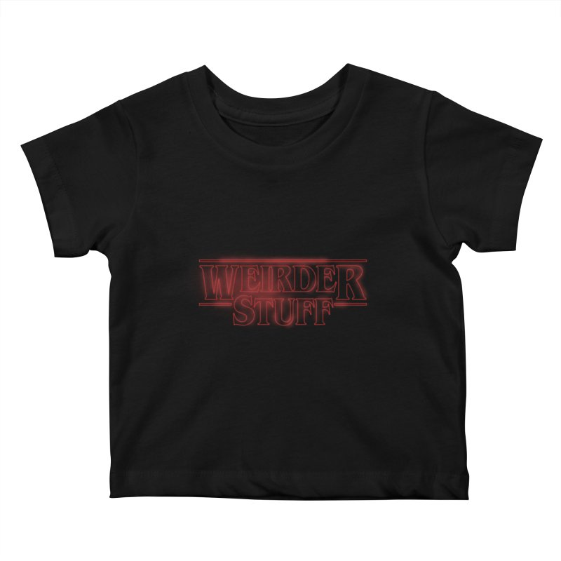 Weirder Stuff Kids Baby T-Shirt by synaptyx's Artist Shop