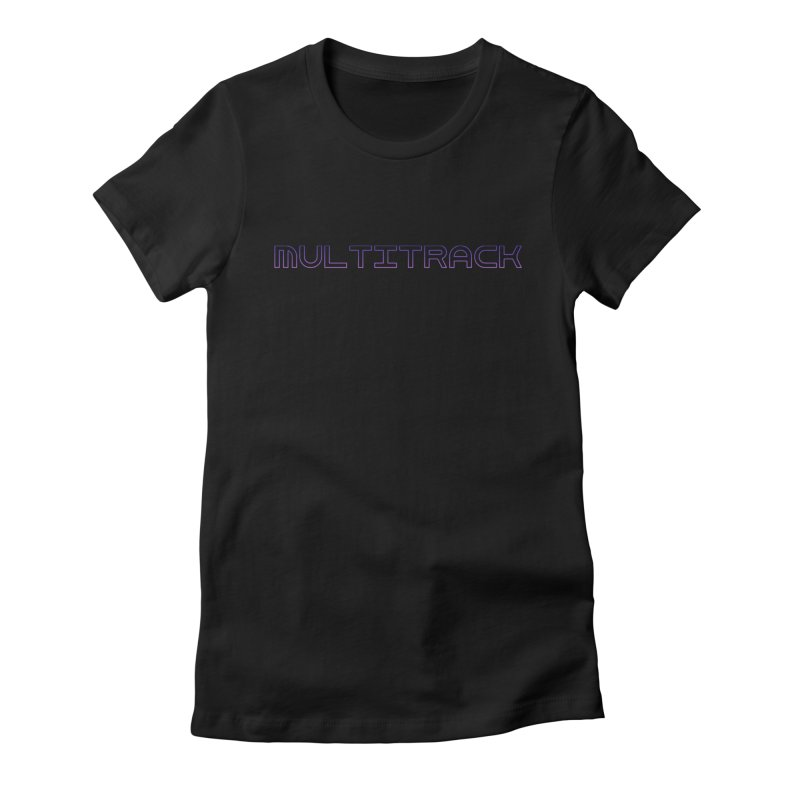 Multitrack Women's T-Shirt by Synchronized Music