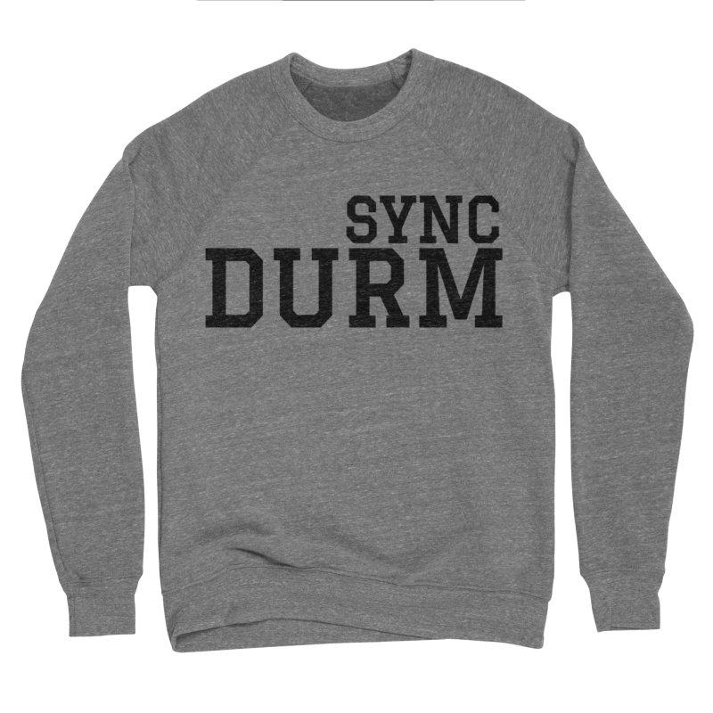 SYNC DURM Women's Sponge Fleece Sweatshirt by SYNCSTUDIO Sweat Supplies