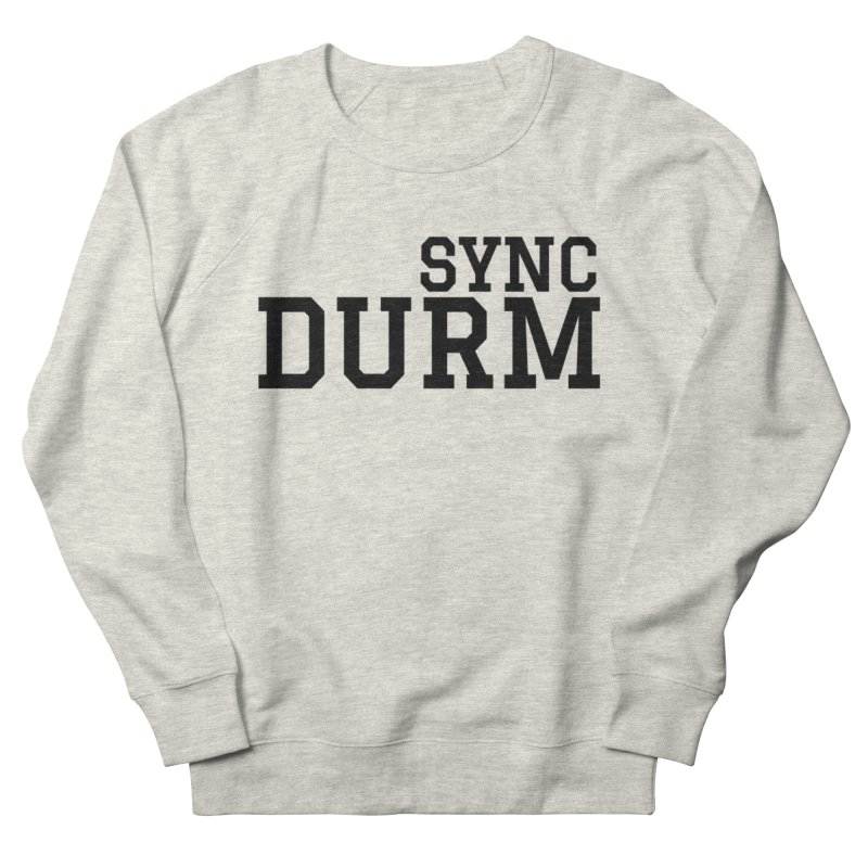 SYNC DURM Women's French Terry Sweatshirt by SYNCSTUDIO Sweat Supplies