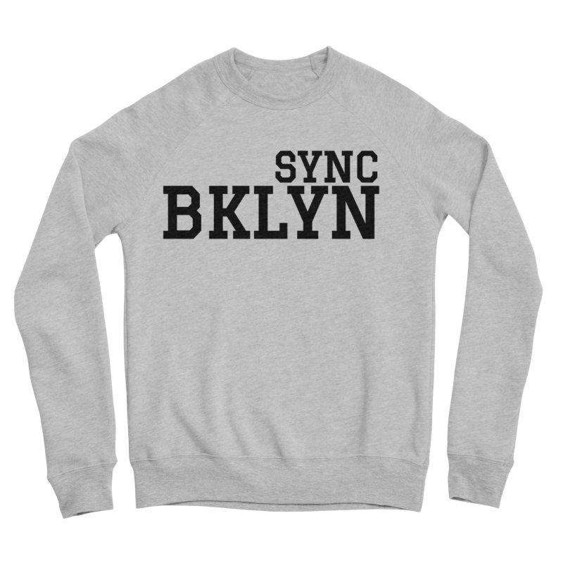 SYNC BKLYN Men's Sponge Fleece Sweatshirt by SYNCSTUDIO Sweat Supplies
