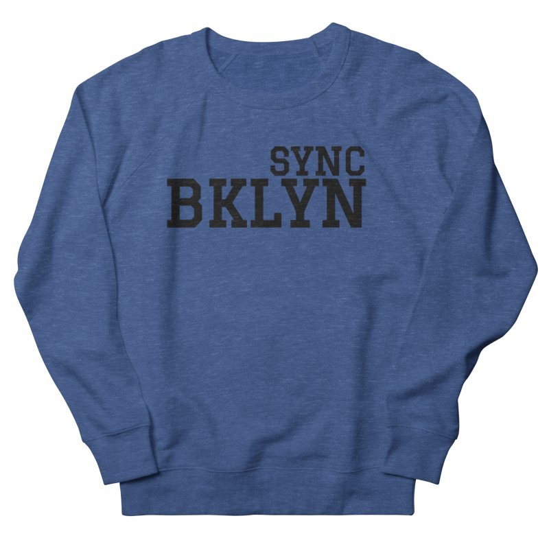 SYNC BKLYN Women's French Terry Sweatshirt by SYNCSTUDIO Sweat Supplies