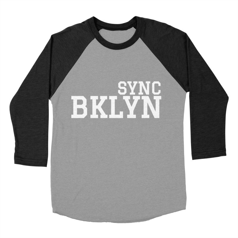 SYNC BKLYN in White Women's Baseball Triblend Longsleeve T-Shirt by SYNCSTUDIO Sweat Supplies