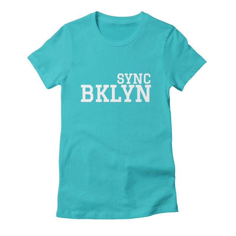 SYNC BKLYN in White Women's Fitted T-Shirt by SYNCSTUDIO Sweat Supplies