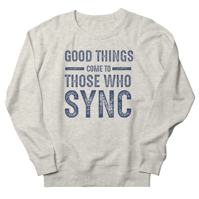 Good Things Navy Women's French Terry Sweatshirt by SYNCSTUDIO Sweat Supplies