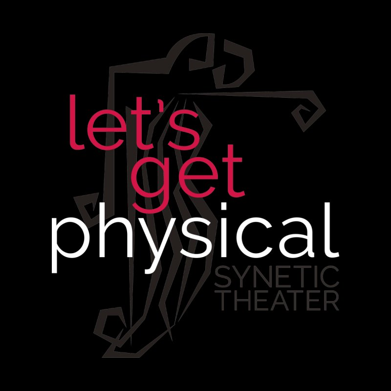 Let's Get Physical Men's T-Shirt by Synetic Theater Gift Shop