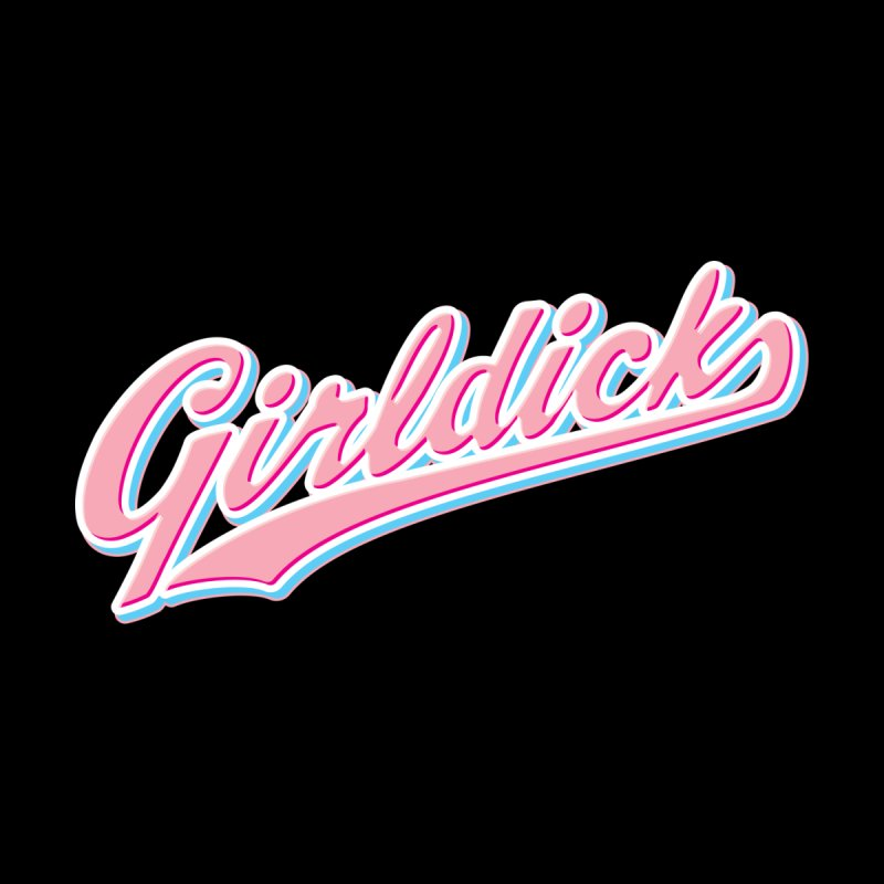 Girldick Women's T-Shirt by Shop Synthentacle