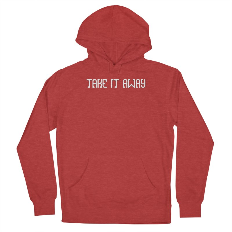 Take It Away Logo Merchandise Men's French Terry Pullover Hoody by Take It Away's Shop