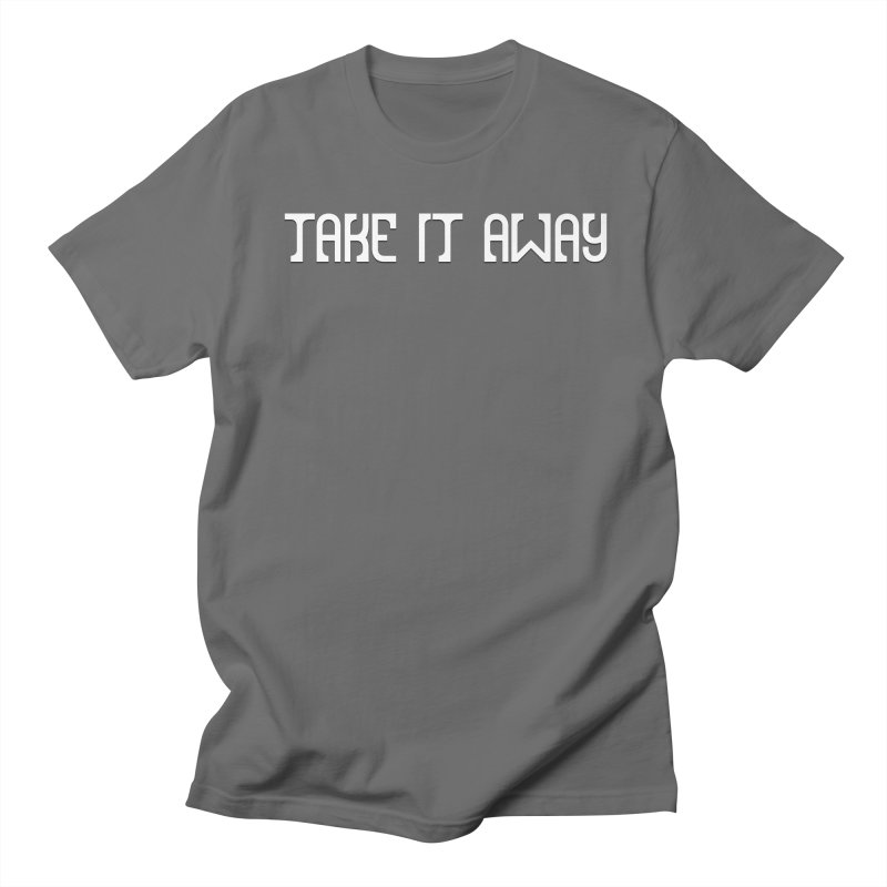 Take It Away Logo Merchandise Women's Regular Unisex T-Shirt by Take It Away's Shop