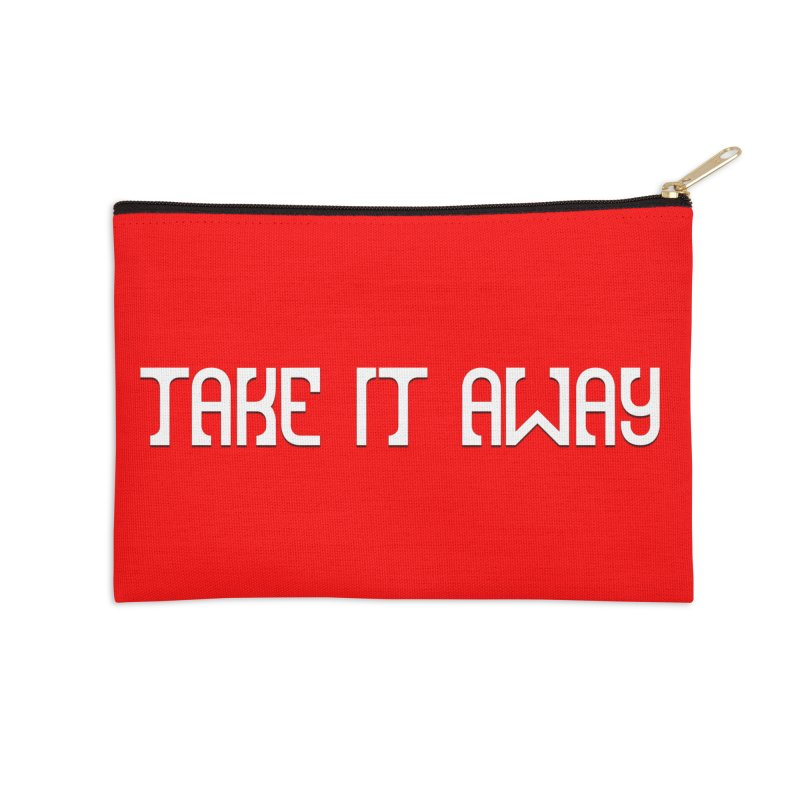 Take It Away Logo Merchandise Accessories Zip Pouch by Take It Away's Shop