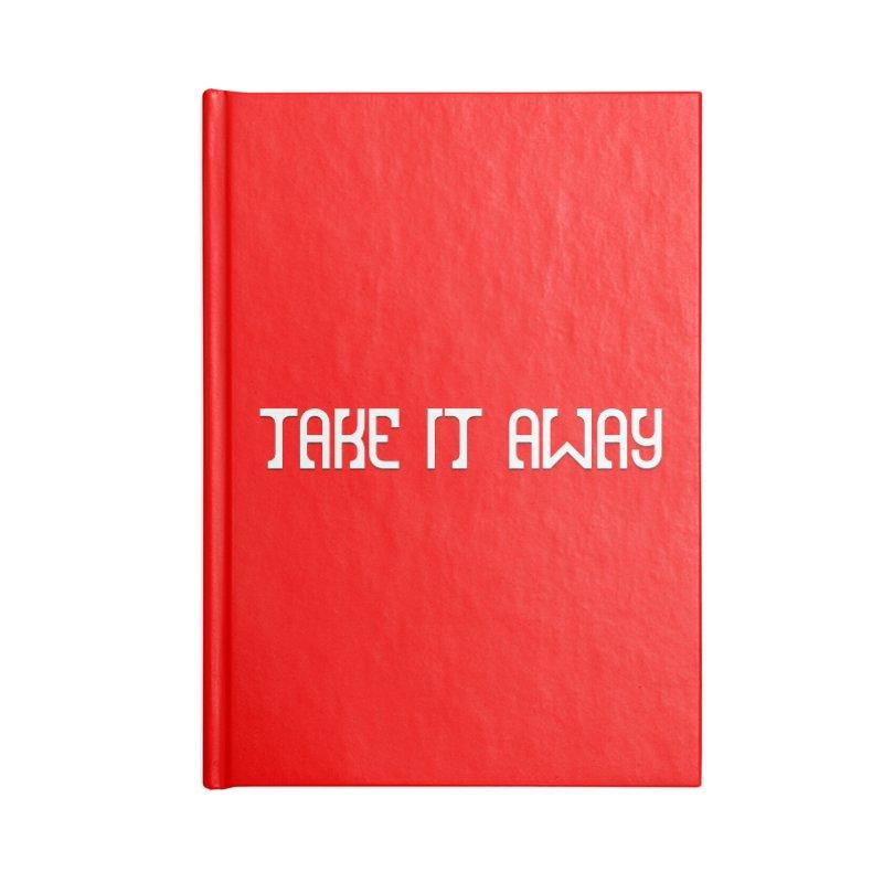 Take It Away Logo Merchandise Accessories Lined Journal Notebook by Take It Away's Shop
