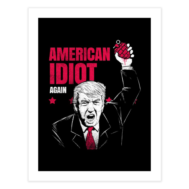 AMERICAN IDIOT Again Home Fine Art Print by tales83's Artist Shop