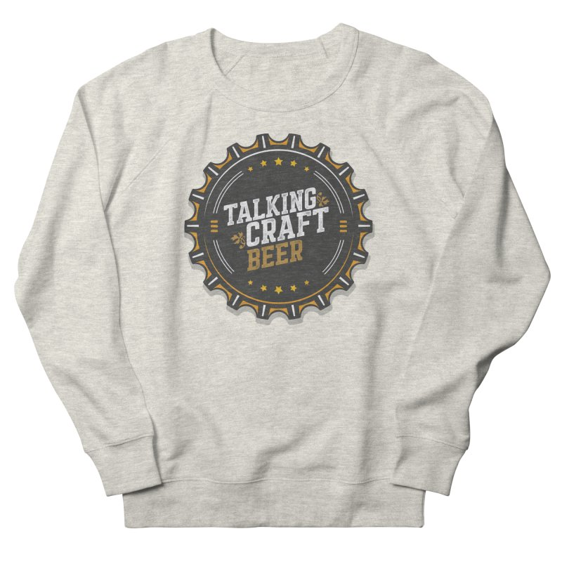 Talking Craft Beer Logo Women's French Terry Sweatshirt by Talking Craft Beer Shop
