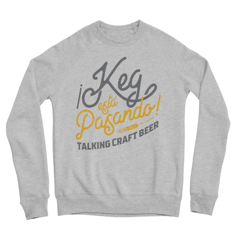 Kept Tagline (Grey) Women's Sponge Fleece Sweatshirt by Talking Craft Beer Shop