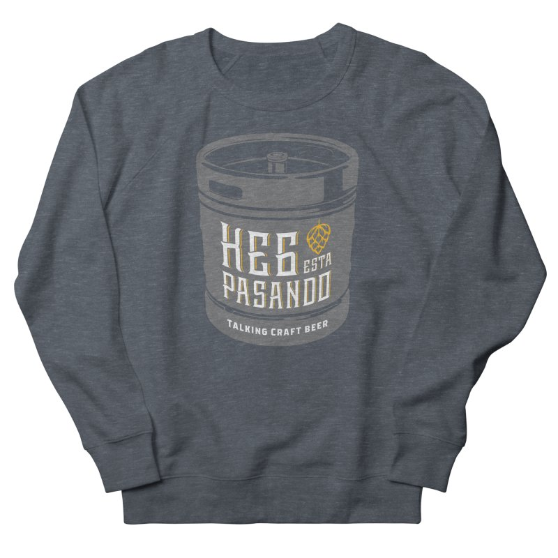 Kept keg Tagline Women's French Terry Sweatshirt by Talking Craft Beer Shop