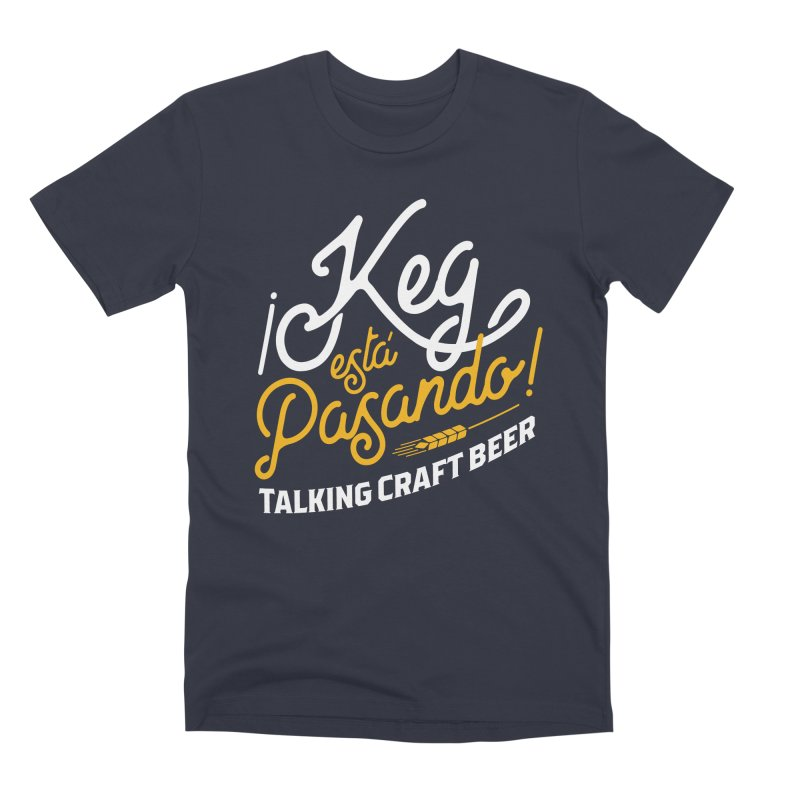 Kept Tagline (White) Men's Premium T-Shirt by Talking Craft Beer Shop