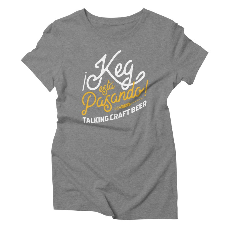 Kept Tagline (White) Women's Triblend T-Shirt by Talking Craft Beer Shop