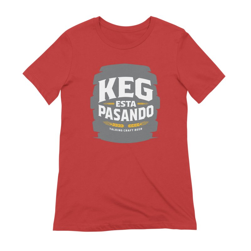 Kept Big Keg (W/O hop) Women's Extra Soft T-Shirt by Talking Craft Beer Shop