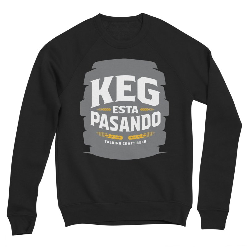 Kept Big Keg (W/O hop) Women's Sponge Fleece Sweatshirt by Talking Craft Beer Shop