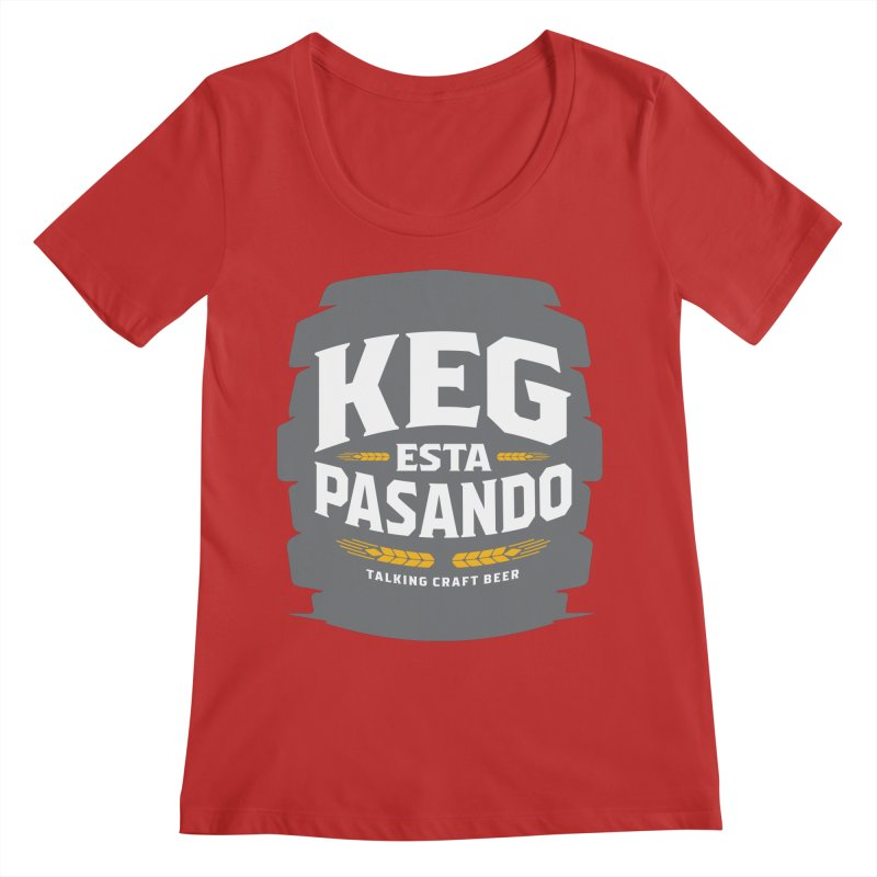 Kept Big Keg (W/O hop) Women's Regular Scoop Neck by Talking Craft Beer Shop