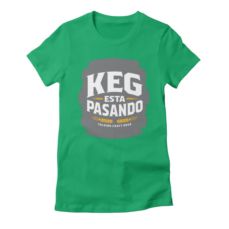 Kept Big Keg (W/O hop) Women's Fitted T-Shirt by Talking Craft Beer Shop